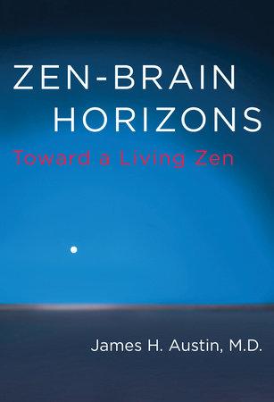 Zen-Brain Horizons by James H. Austin