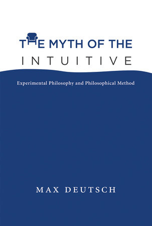The Myth of the Intuitive by Max Emil Deutsch