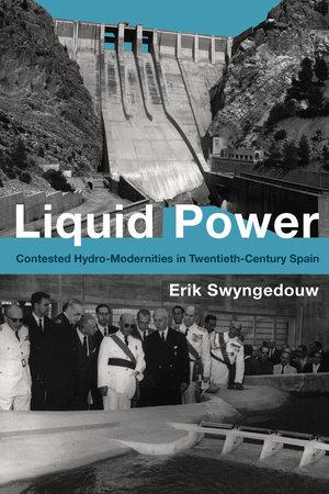 Liquid Power by Erik Swyngedouw