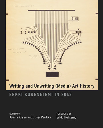 Writing and Unwriting (Media) Art History by