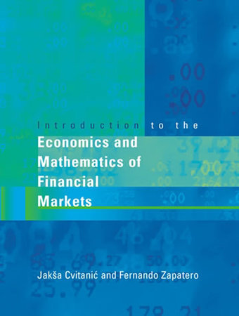 Introduction to the Economics and Mathematics of Financial Markets by Jaksa Cvitanic and Fernando Zapatero