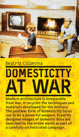 Domesticity at War by Beatriz Colomina
