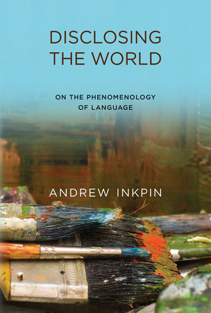 Disclosing the World by Andrew Inkpin