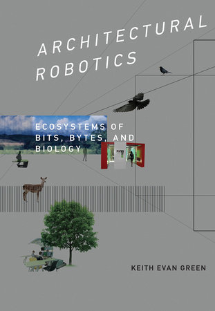 Architectural Robotics by Keith Evan Green
