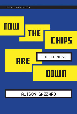 Now the Chips Are Down by Alison Gazzard