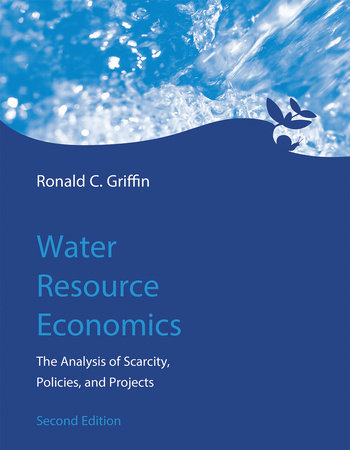 Water Resource Economics, second edition by Ronald C. Griffin