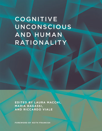Cognitive Unconscious and Human Rationality by