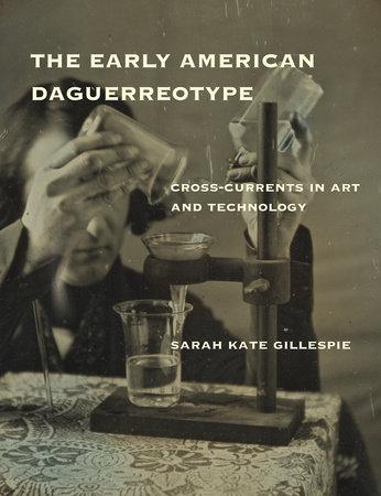 The Early American Daguerreotype