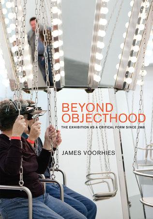 Beyond Objecthood by James Voorhies