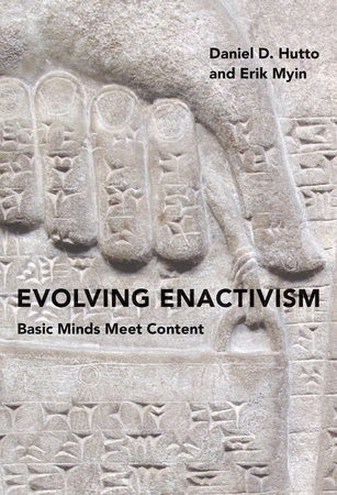 Evolving Enactivism by Daniel D. Hutto and Erik Myin