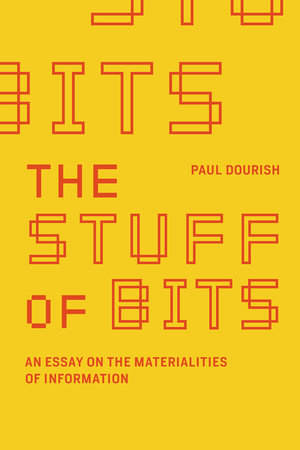 The Stuff of Bits by Paul Dourish