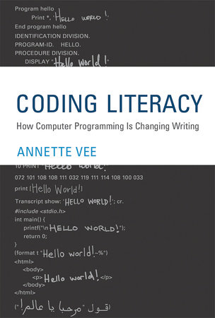 Coding Literacy by Annette Vee