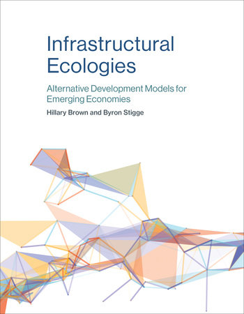 Infrastructural Ecologies by Hillary Brown and Byron Stigge