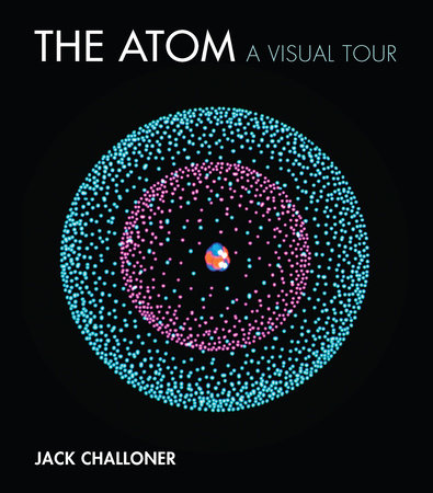 The Atom by Jack Challoner