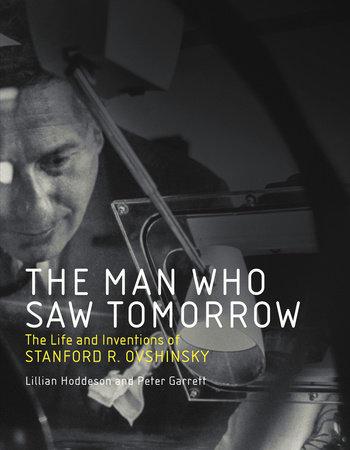 The Man Who Saw Tomorrow by Lillian Hoddeson and Peter Garrett