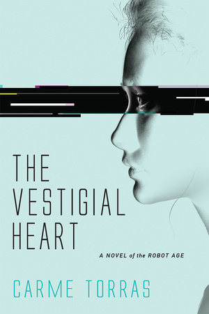 The Vestigial Heart by Carme Torras