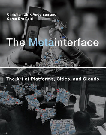 The Metainterface by Christian Ulrik Andersen and Soren Bro Pold