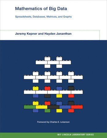 Mathematics of Big Data by Jeremy Kepner and Hayden Jananthan