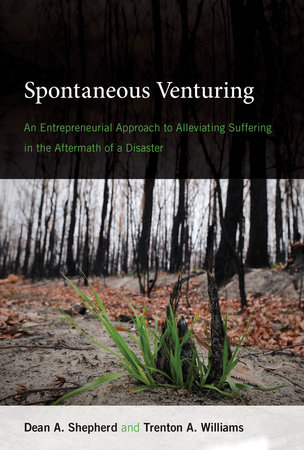 Spontaneous Venturing by Dean A. Shepherd and Trenton A. Williams