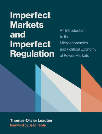 Imperfect Markets and Imperfect Regulation by Thomas-Olivier Leautier