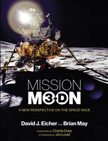 Mission Moon 3-D by David J. Eicher and Brian May