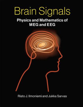 Brain Signals by Risto J. Ilmoniemi and Jukka Sarvas