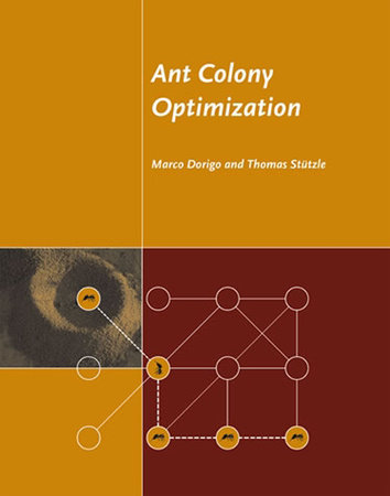 Ant Colony Optimization by Marco Dorigo and Thomas Stutzle