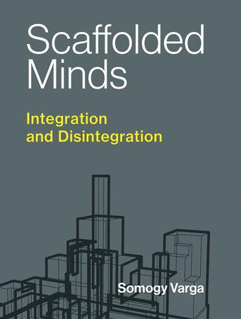 Scaffolded Minds by Somogy Varga