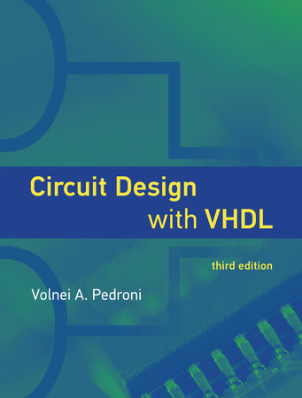 Circuit Design with VHDL, third edition by Volnei A. Pedroni