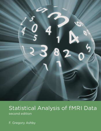 Statistical Analysis of fMRI Data, second edition by F. Gregory Ashby