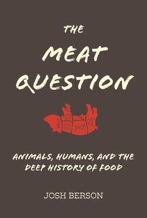 The Meat Question by Josh Berson
