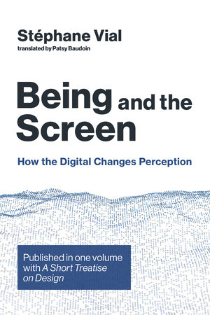 Being and the Screen by Stephane Vial
