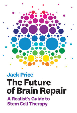 The Future of Brain Repair by Jack Price