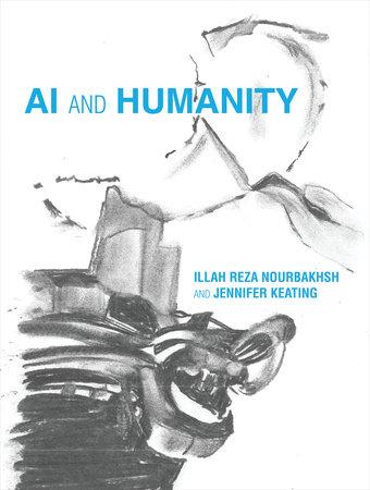 AI and Humanity by Illah Reza Nourbakhsh and Jennifer Keating