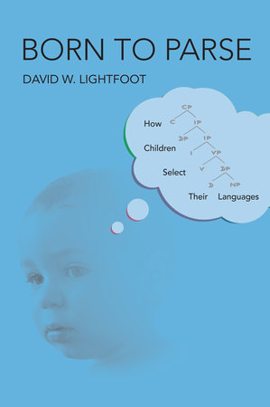 Born to Parse by David W. Lightfoot