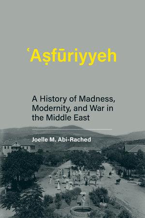 Asfuriyyeh by Joelle M Abi-Rached