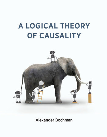 A Logical Theory of Causality by Alexander Bochman