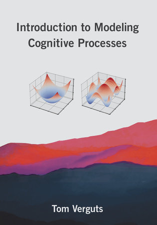 Introduction to Modeling Cognitive Processes by Tom Verguts