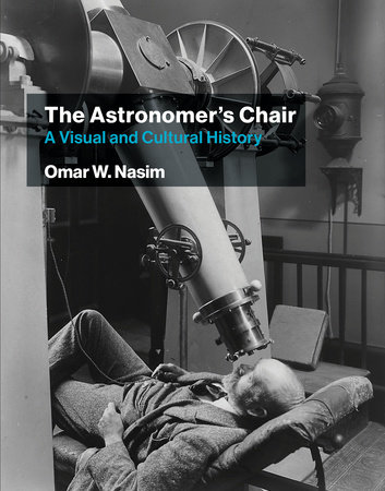 The Astronomer's Chair by Omar W. Nasim
