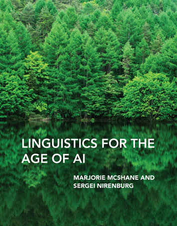 Linguistics for the Age of AI by Marjorie Mcshane and Sergei Nirenburg