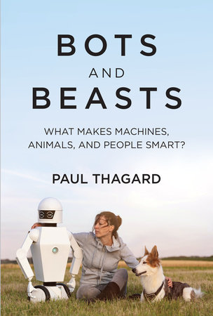 Bots and Beasts by Paul Thagard
