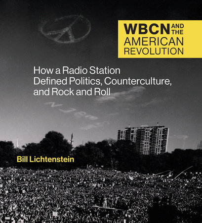 WBCN and the American Revolution by Bill Lichtenstein