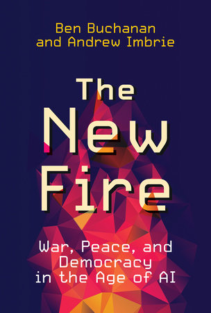 The New Fire by Ben Buchanan and Andrew Imbrie