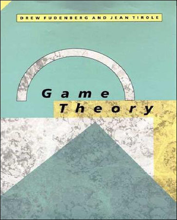 Game Theory by Drew Fudenberg and Jean Tirole