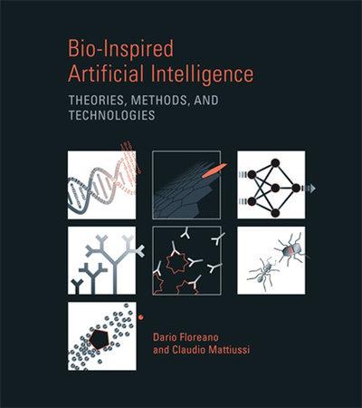 Bio-Inspired Artificial Intelligence by Dario Floreano and Claudio Mattiussi