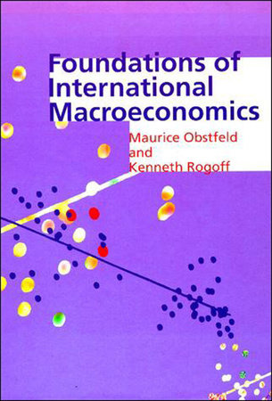 Foundations of International Macroeconomics by Maurice Obstfeld and Kenneth Rogoff
