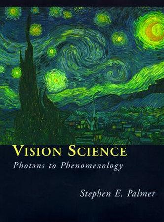 Vision Science by Stephen E. Palmer