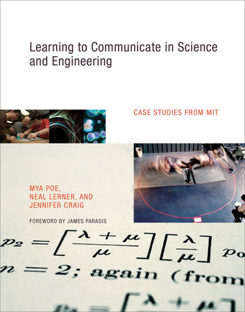 Learning to Communicate in Science and Engineering by Mya Poe, Neal Lerner and Jennifer Craig