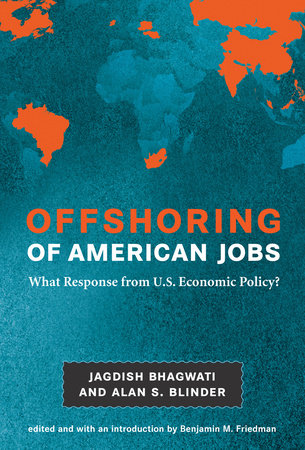 Offshoring of American Jobs by Jagdish N. Bhagwati and Alan S. Blinder