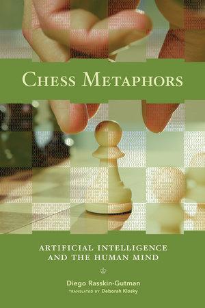 Chess Metaphors by Diego Rasskin-Gutman
